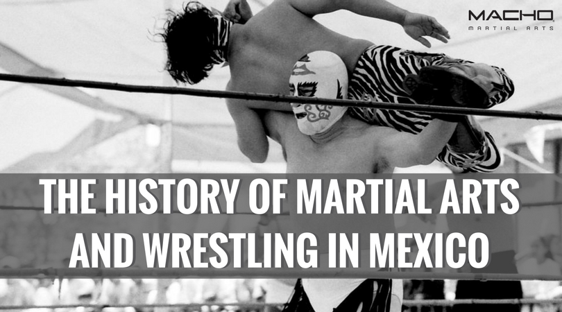 The History of Wrestling and Martial Arts in Mexico