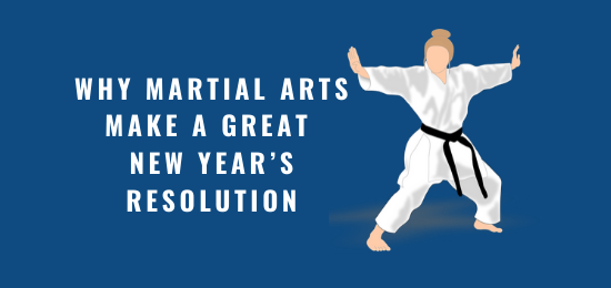 Why Martial Arts Make a Great New Year's Resolution